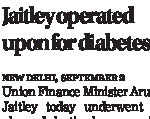 jaitley operated upon for diabetes