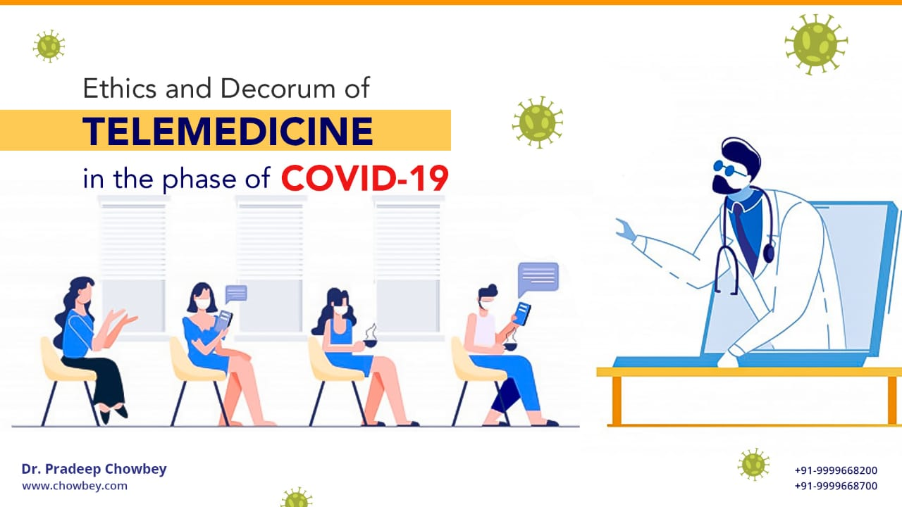 Ethics and Decorum of Telemedicine in the phase of COVID-19