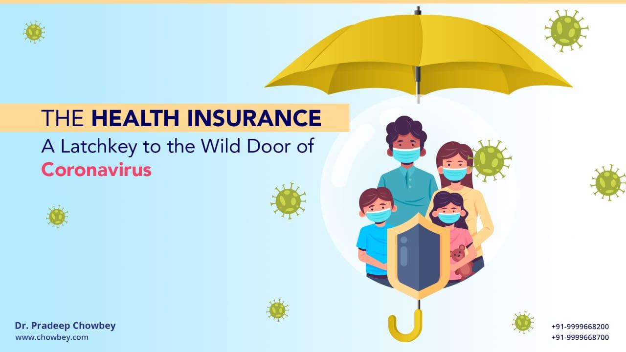 The  Health  Insurance  –  A    Latchkey  to    the  Wild  Door  of  Coronavirus